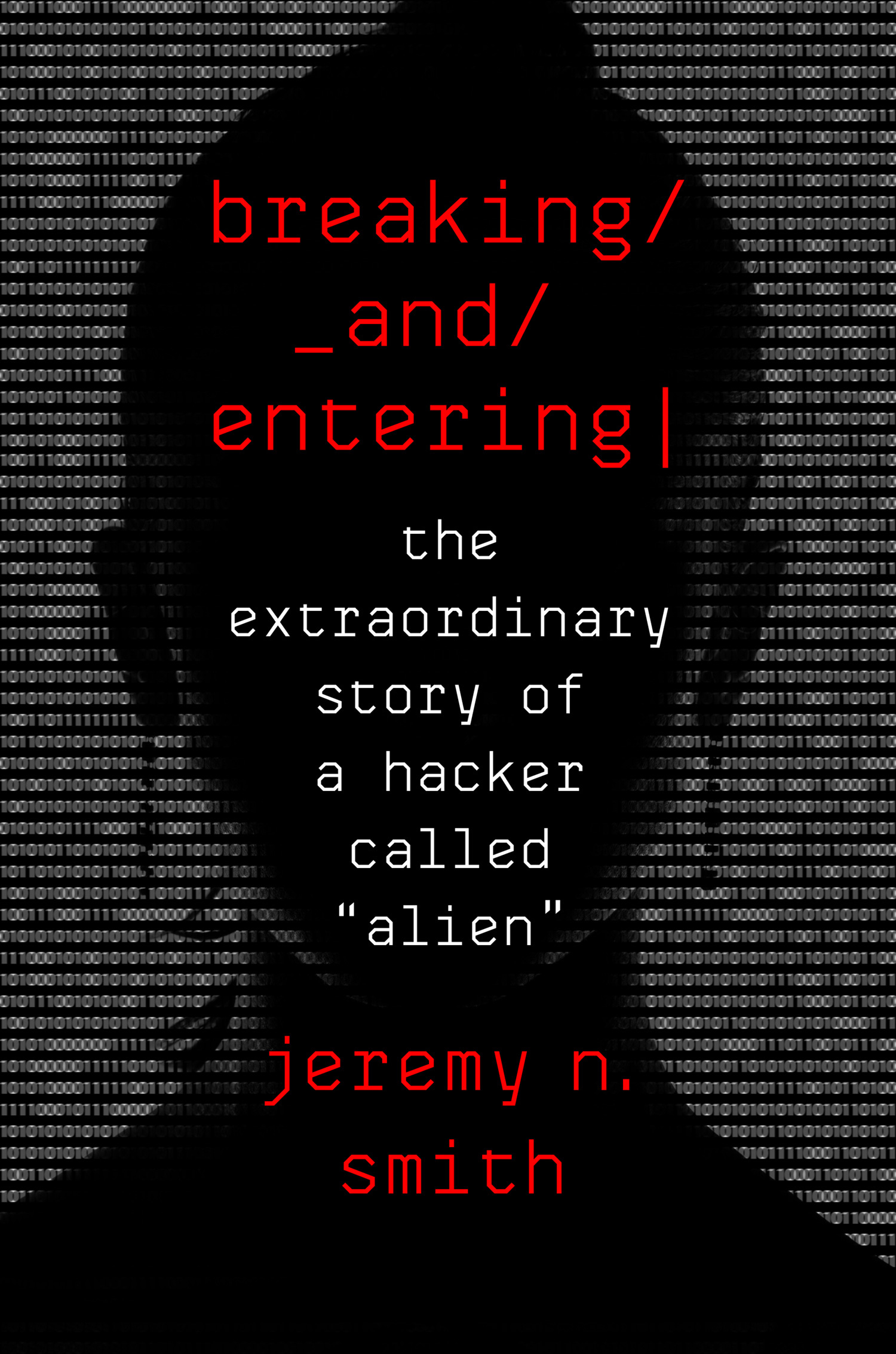 Breaking and Entering - Jeremy N. Smith