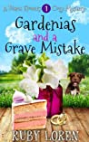 Gardenias and a Grave Mistake (Diana Flowers Floriculture Mysteries #1)
