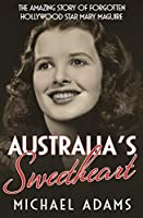 Australia's Sweetheart: The amazing story of forgotten Hollywood star Mary Maguire