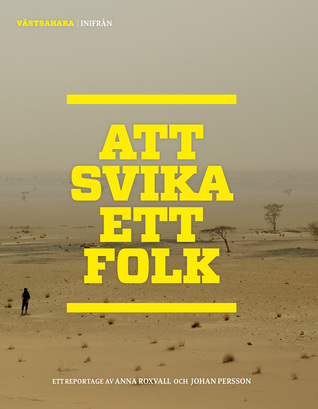Att svika ett folk; Västsahara Inifrån