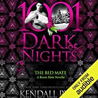 The Bed Mate (Roommates, #3.5; 1001 Dark Nights, #71)