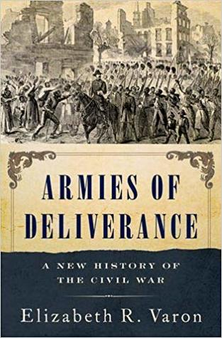 Armies of Deliverance: A New History of the Civil War