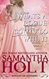 What's a Rogue Got To Do With It (Rogues of Redmere #4)