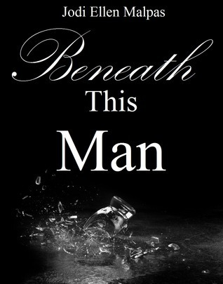 Beneath This Man (This Man, #2)