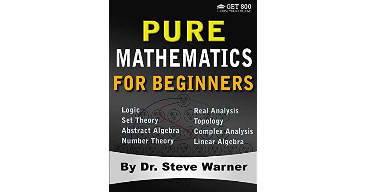 Pure Mathematics for Beginners: A Rigorous Introduction to
