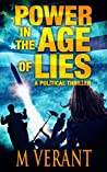 Power in the Age of Lies by M. Verant
