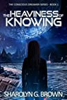 The Heaviness of Knowing (Conscious Dreamer #1)