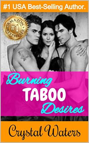 BURNING TABOO DESIRES: Erotic Romance Stories with Hot Alpha Male Bad Boys. FMF Lesbian. Steamy Threesome action with Bisexual Girls Menage. Paranormal New Adult Romance.