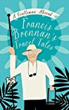 A Gentleman Abroad: Francis Brennan's Travel Tales