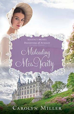 Misleading Miss Verity (Regency Brides: Daughters of Aynsley #3)