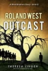 Roland West, Outcast by Theresa Linden