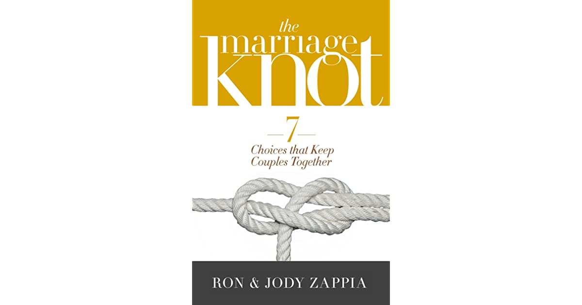 The Marriage Knot: 7 Choices that Keep Couples Together by