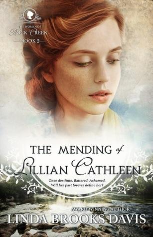 The Mending Of Lillian Cathleen (The Women of Rock Creek #2)