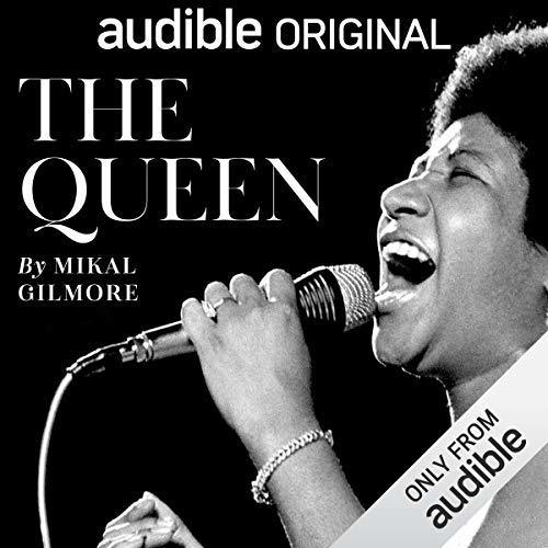 The Queen: Aretha Franklin by Mikal Gilmore