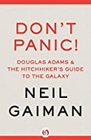 Don't Panic: Douglas Adams & The Hitchhiker's Guide to the Galaxy