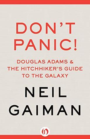 Don't Panic by Neil Gaiman
