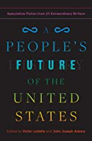 A People's Future of the United States: Thirty Visionary Stories