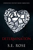 Determination (Portentous Destiny Series Book 4)