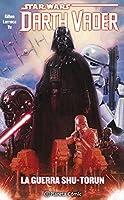 Star Wars: Darth Vader, Vol. 3: La guerra Shu-Torun (Star Wars: Darth Vader, #3)