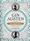 Gin Austen: 50 Cocktails to Celebrate the Novels of Jane Austen