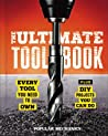 The Ultimate Tool Book: Every Tool You Need to Own