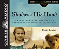 Shadow of His Hand (Library Edition): A Story Based on Holocaust Survivor Anita Dittman