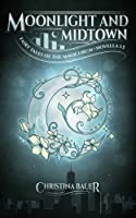 Moonlight And Midtown: A Fairy Tales Of The Magicorum Novella 1.5