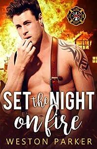 Set The Night On Fire (Searing Saviors #2)