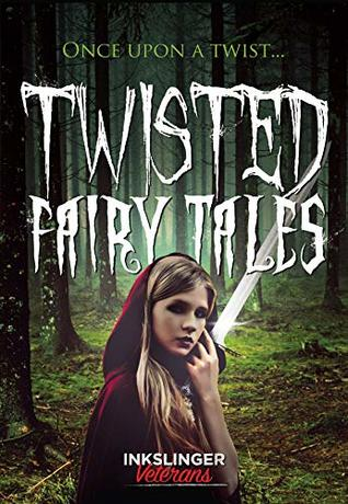 Twisted Fairy Tales: Once upon a twist    a mixture of light and dark