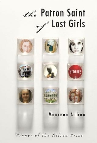 The Patron Saint of Lost Girls by Maureen  Aitken