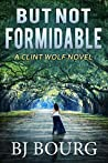But Not Formidable (Clint Wolf #8)