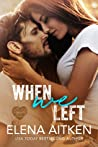 When We Left (Timber Creek, #1)
