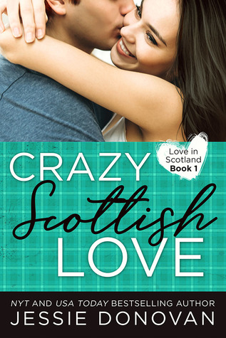 Crazy Scottish Love (Love in Scotland, #1)