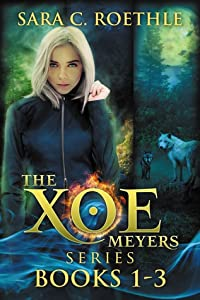 Xoe Meyers Trilogy #1-3 (Xoe Meyers #1-3)