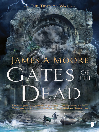 Gates of the Dead by James A. Moore