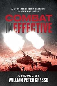 Combat Ineffective (A Jock Miles-Moon Brothers Korean War Story, #1)