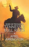 Home on the Ranch: Tennessee Bull Rider (Elk Valley, Tennessee, #2)