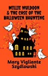 Millie Muldoon & the Case of the Halloween Haunting