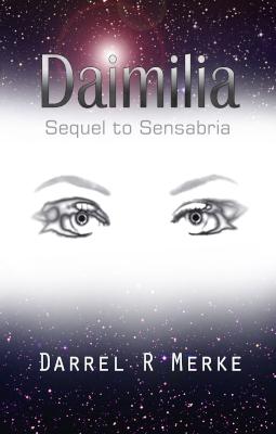 Daimilia (Sequel to Sensabria)
