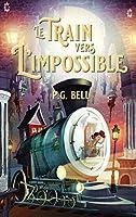 Le train vers l'impossible - Tome 1 - Une livraison maudite
