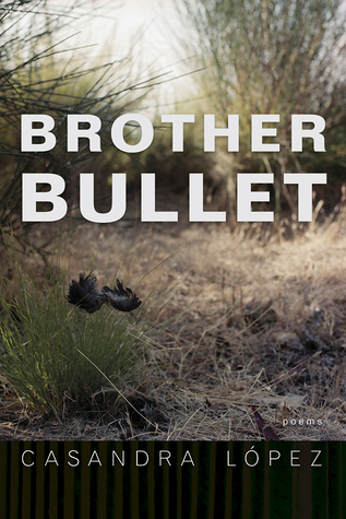 Brother Bullet by Casandra Lopez