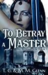 To Betray a Master