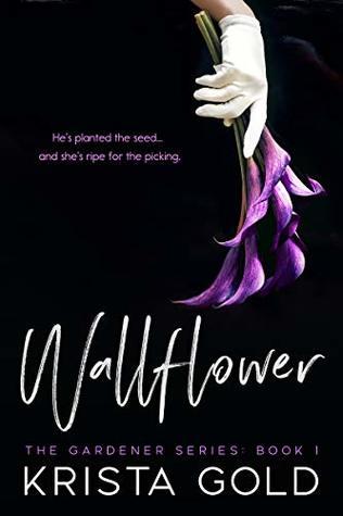 Wallflower by Krista Gold