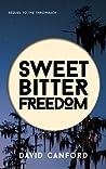 Sweet Bitter Freedom