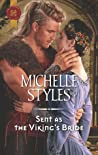 Sent as the Viking's Bride by Michelle Styles