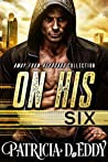 On His Six by Patricia D. Eddy