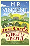Jess Castle and the Eyeballs of Death: A Jess Castle Investigation, for fans of The Thursday Murder Club