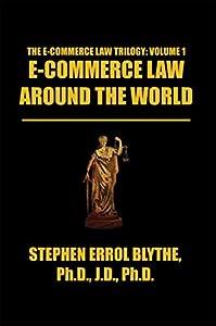 E-Commerce Law Around the World: a Concise Handbook: A Concise Handbook