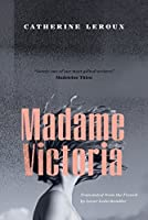 Madame Victoria (Biblioasis International Translation Book 24)