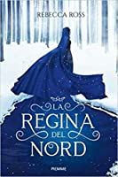 La Regina del Nord (The Queen's Rising, #1)